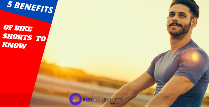 5 Awesome Benefits of Bike Shorts You Need to Know