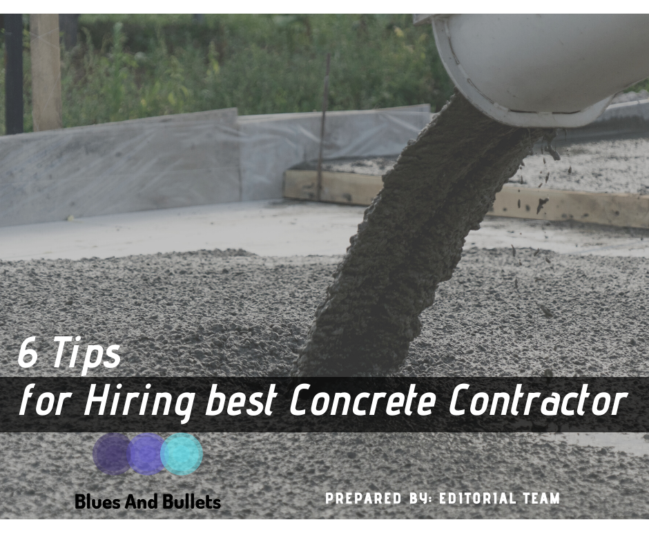 6 Tips for Hiring the best Concrete Contractor