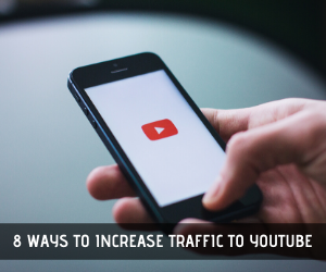 8 ways to increase traffic to youtube